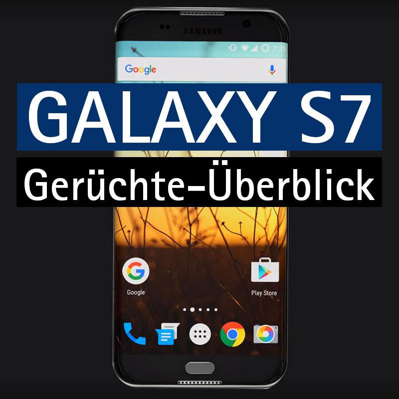 Samsung Galaxy S7 Gerüchte-Roundup: Das wird das neue Flaggschiff von Samsung können