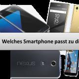Welches Smartphone passt zu dir? Finde es heraus!